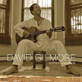 Play & Download Unified Presence by David Gilmore | Napster