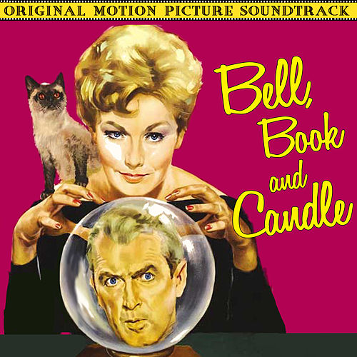 Play & Download Bell, Book & Candle (Original Motion Picture Soundtrack) by George Duning | Napster