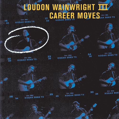 Play & Download Career Moves by Loudon Wainwright III | Napster