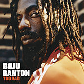Play & Download Too Bad by Buju Banton | Napster