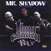 Mr. Shadow presents Thug Connection: The Re Up by Mr. Shadow
