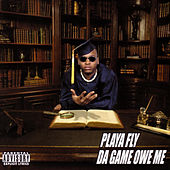 Play & Download Da Game Owe Me by Playa Fly | Napster