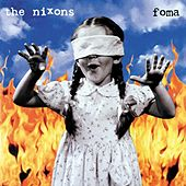 Foma by The Nixons