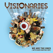We Are The Ones (We've Been Waiting For) by The Visionaries