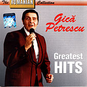 Play & Download Greatest Hits / Greatest Hits by Gica Petrescu | Napster