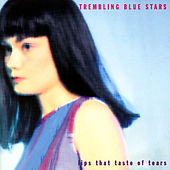 Play & Download Lips That Taste Of Tears by Trembling Blue Stars | Napster