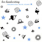 Play & Download Her Handwriting by Trembling Blue Stars | Napster
