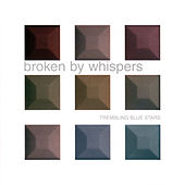 Play & Download Broken By Whispers by Trembling Blue Stars | Napster