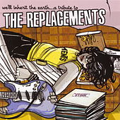 We'll Inherit The Earth....A Tribute To The Replacements by Various Artists