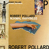 Play & Download Normal Happiness by Robert Pollard | Napster