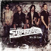 It's All Love by Rock Star: Supernova