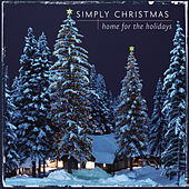 Play & Download Simply Christmas: Home For The Holidays by Various Artists | Napster