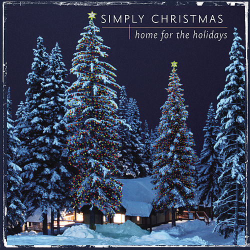 Simply Christmas: Home For The Holidays by Various Artists