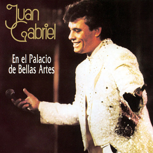 En El Palacio De Bellas Artes by Juan Gabriel