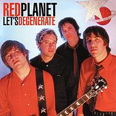 Let's Degenerate by Red Planet