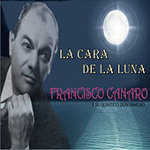 Play & Download La Cara de la Luna by Francisco Canaro | Napster