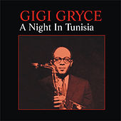 Play & Download A Night in Tunisia by Gigi Gryce | Napster