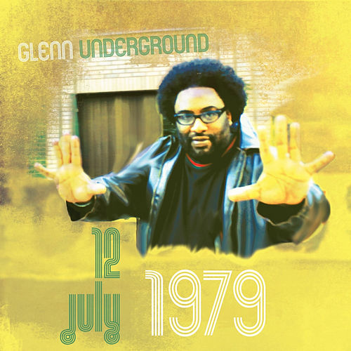 Play & Download July 12, 1979 by Glenn Underground | Napster