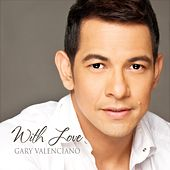 With Love Gary Valenciano by Gary Valenciano
