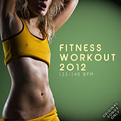 Fitness Workout 2012 (For Fitness, Spinning, Workout, Aerobic, Cardio, Cycling, Running, Jogging, Dance, Gym – Pump It Up) by Various Artists