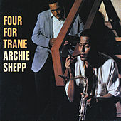 Play & Download Four For Trane by Archie Shepp | Napster