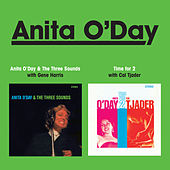 Anita O' Day and the Three Sounds + Time for 2 by Anita O'Day