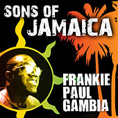 Play & Download Sons Of Jamaica - Frankie Paul by Frankie Paul | Napster