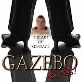 Play & Download Ladies - The Art of Remixage by Gazebo | Napster