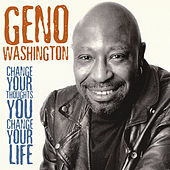 Change Your Thoughts You Change Your Life by Geno Washington