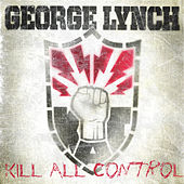 Play & Download Kill All Control by George Lynch | Napster