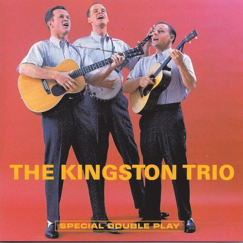 Play & Download The Kingston Trio/From The Hungry I by The Kingston Trio | Napster