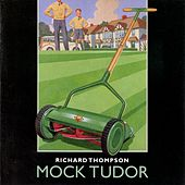 Mock Tudor by Richard Thompson