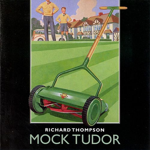 Play & Download Mock Tudor by Richard Thompson | Napster