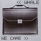 We Care by Whale