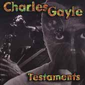 Play & Download Testaments by Charles Gayle | Napster