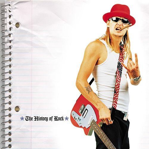 Play & Download The History Of Rock by Kid Rock | Napster