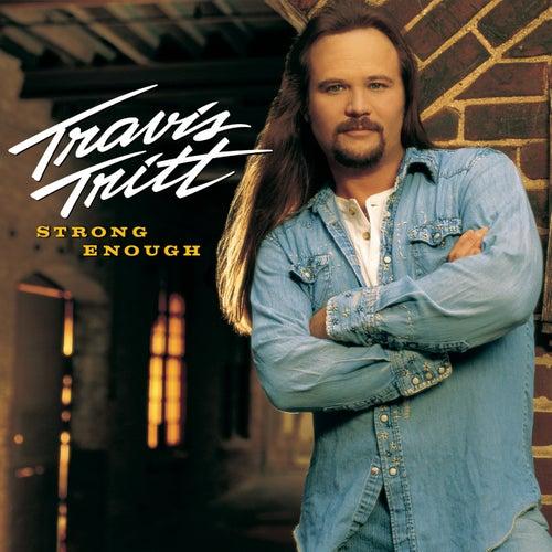 Strong Enough by Travis Tritt