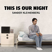 This Is Our Night by Sander Kleinenberg
