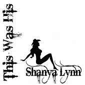 Play & Download This Was His by Shanya Lynn   Napster