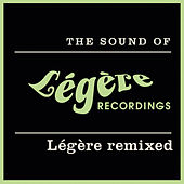 Play & Download The Sound Of Légère Recordings: Légère Remixed by Various Artists | Napster