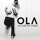Play & Download All Over The World by Ola | Napster