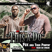 This a Do (feat. Keak Da Sneak) by Fox