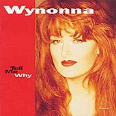 Tell Me Why by Wynonna Judd