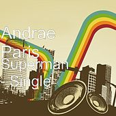 Play & Download Superman by Andrae Paris | Napster