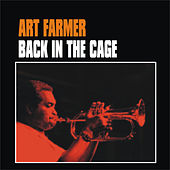 Back in the Cage by Art Farmer