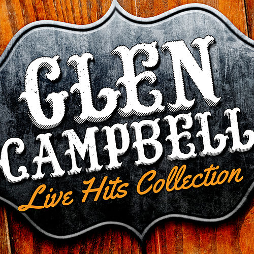 Play & Download Live Hits Collection by Glen Campbell | Napster