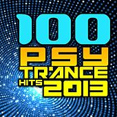 Play & Download 100 Psy Trance Hits 2013 - Top Goa, Progressive, Fullon, Psychedelic, Hard Psy, Festival Anthems by Various Artists | Napster