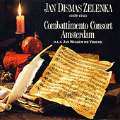 Play & Download Zelenka: Jan Dismas Zelenka by Combattimento Consort Amsterdam | Napster