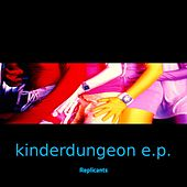 Play & Download Kinderdungeon by Replicants | Napster