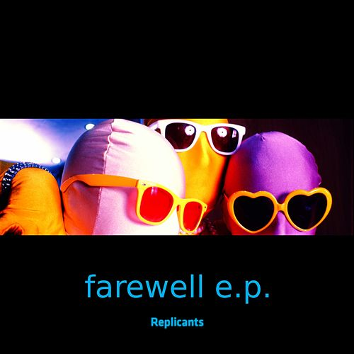 Farewell EP by Replicants